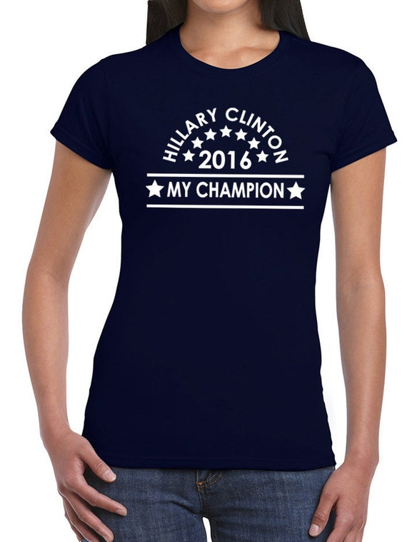 Hillary Clinton 2016 President Election My Champion  Women Navy Blue Round Crew Neck T Shirt  Sizes S-3XL Other colors available