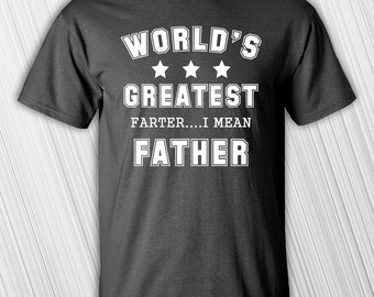 Worlds Greatest Father Farter Men's T-shirt | Father's Day | Gift For Him | Best Dad Ever | Gift For Dad | Christmas Gift | Funny Dad Gift