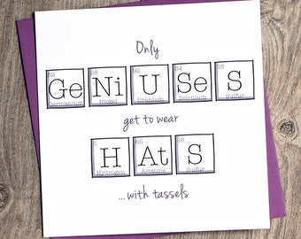 Graduation Periodic Table Genius | Only Geniuses get to wear Hats with Tassels | Fun | Funny Graduation Card | Square