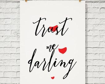 Printable Art Quote Inspirational Scandinavian Print - Trust me darling - Poster Wall Art Home Decor