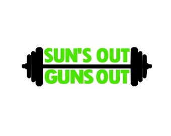 Sun's Out Guns Out cut file digital download for cutting machines - SVG DXF EPS ps Studio3 Studio
