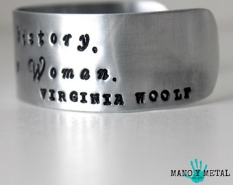 For most of history, anonymous was a woman. Virginia Woolf quote {hand stamped cuff bracelet}
