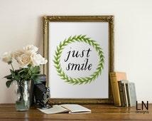 Instant 'just smile' Printable Art 8x10 Wall Art Digital file Typography Wall Art Inspirational Art Motivation Print