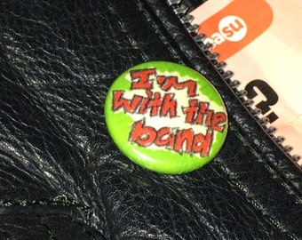 I'm With The Band - Groupie badge by GiGi's WunderKammer