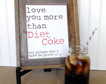 "Love You More Than Diet Coke""Digital Art - Instant Download"
