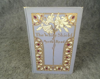 The White Shield By Myrtle Reed 1912 Hardcover