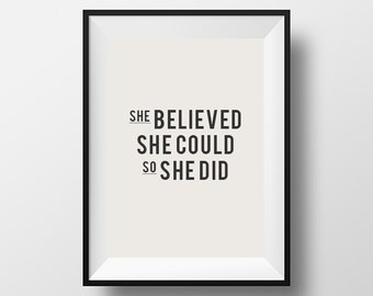 She believed, she could, so she did, wall art, home decor, homewares, inspirational quote, download, motivational, posters and prints