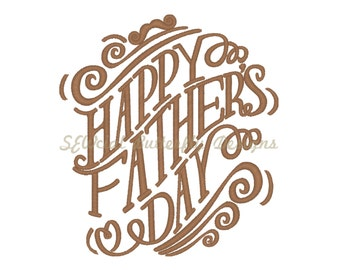 """Happy Father's Day machine embroidery design- 3 sizes 4 x 4"""", 5 x 7"""" and 6 x 10"""""""