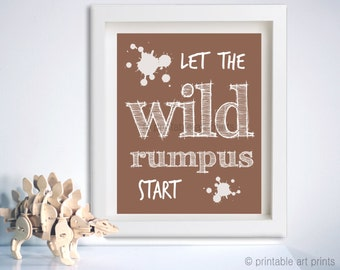 Let the wild rumpus start, playroom art, 5x7 8x10 11x14 wall art, printables, instant download, playroom decor. playroom print brown
