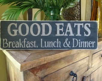 Good Eats, Breakfast, Lunch & Dinner. Hand painted wood sign/ Kitchen wall decor/ Kitchen sign/ Dinning room wood sign