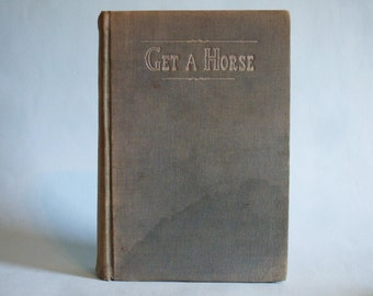 Get A Horse by Bellamy Partridge copyright 1937 Vintage Rare Book