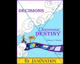 Quote - Decisions Determine Destiny by Thomas S Monson