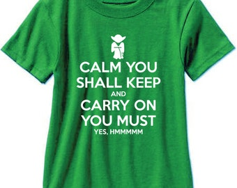 Yoda Calm You Shall Keep and Carry On You Must - Star Wars T Shirt - Free Shipping!!!