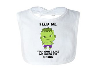 Feed Me You Won't Like Me When I am Hungry Quote and Hulk Graphic on 100% Cotton White Cotton Bib