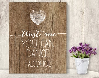 Trust Me, You Can Dance - Alcohol // Funny Wedding Bar Sign DIY // Rustic Wood Sign, White Calligraphy Printable Poster ▷ Instant Download