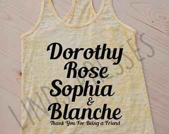 Golden Girls Tank; Dorothy Rose Sophia and Blanche; Burnout Tank; Racerback Tank;  Workout Tank; Golden Girl