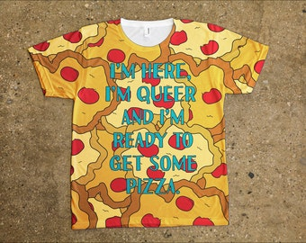 Queer to get pizza all over printed shirt - LGBTQIA+ Pride Month