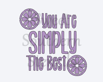 You are Simply the Best Stencil