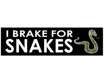 I Brake for Snakes Decal Vinyl or Magnet Bumper Sticker