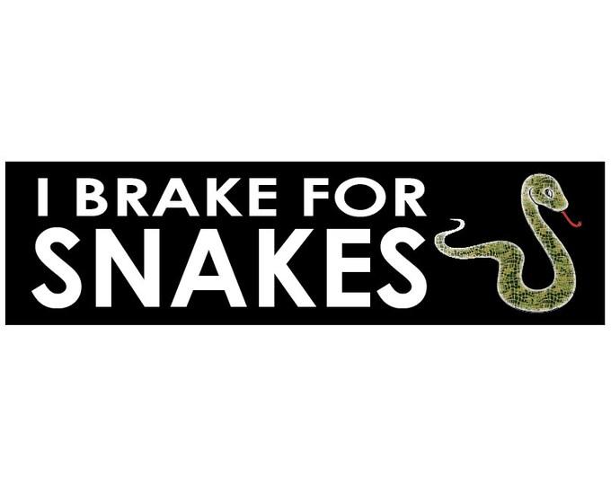 I Brake for Snakes Decal Vinyl or Magnet Bumper Sticker