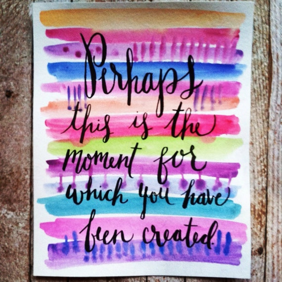 Watercolor quote art - bright colors  - 8x10 - Esther 4:14