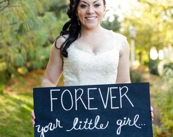 Forever Your Little Girl Wedding Sign