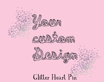 Custom Glitter Heart Pin