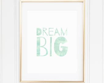 MINT, Nursery Wall Art, Nursery Quote, Watercolor, Nursery Art, Toddler Room, Play Room, Dream Big, Modern, PRINTABLE, Instant Download