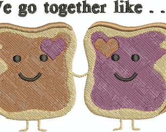 Digital Embroidery Designs - We go together like... Peanut Butter and Jelly