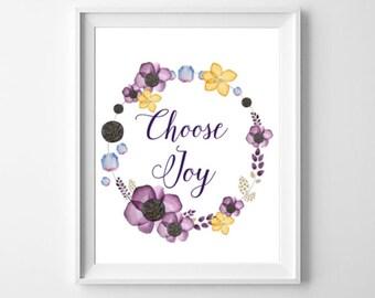 Choose Joy Print, Digital Art Print, Inspirational Quote, Floral Decor, Watercolor Quote