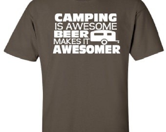 Camping is Awesome Beer Makes It Awesomer T-shirt, Funny Shirt, Camping Shirt