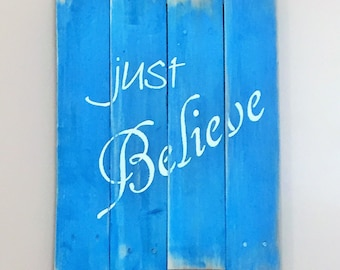 Just Believe, Wall Art on Reclaimed Wood