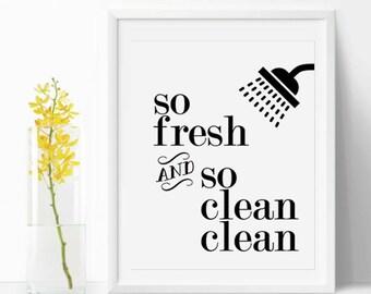 Bathroom Quote So Fresh & So Clean Clean,Black and white, Bathroom Printable, Bathroom Quote, Modern Bathroom printable 8x10