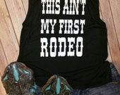 This Ain't My First Rodeo * Flowy Scoop Muscle Shirt