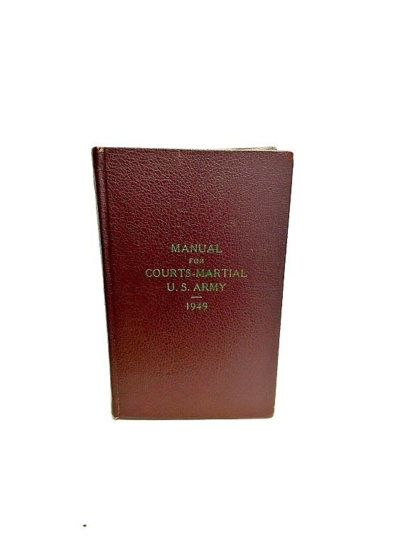 1949 u s army manual for courts martial by gatewayheirlooms