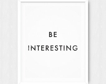 Be Interesting - Inspirational Quote - Motivational Quote - Inspirational Poster - Motivational Poster - Scandinavian Design