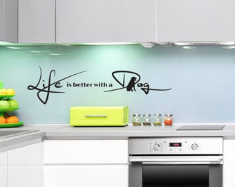 Life Is Better With A Dog Wall Sticker- Animal Quote Wall Sticker