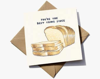 FREE delivery – 'You're the best thing since sliced bread' card - suitable for birthday, Valentines, Anniversary or Fathers/Mothers Day
