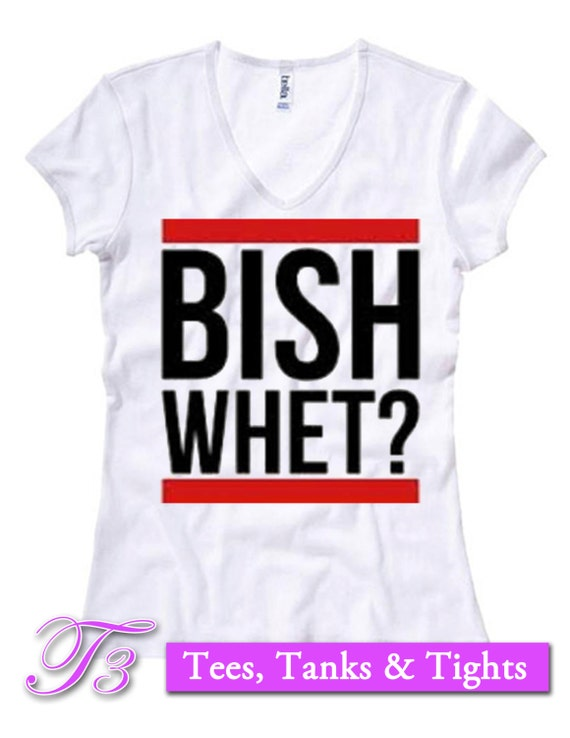 Bish whet tshirt Urban shirt for women great by ...