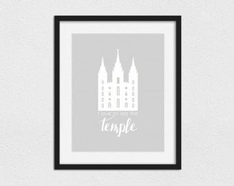 I Love to See the Temple Print//Salt Lake Temple//Digital Download OR Physical Print//11x14//8x10//5x7//Custom