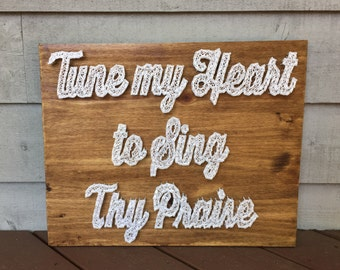 MADE TO ORDER Tune My Heart String Art