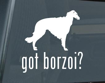 Got Borzoi Die Cut Vinyl Sticker Russian Wolfhound - 395
