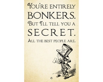 MAD HATTER Quote - You're entirely BONKERS but all the best people are - Alice in Wonderland Quote Digital Download - Printable Art Instant