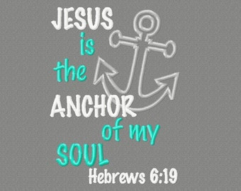 Buy 3 get 1 free! Jesus is the anchor of my soul embroidery design, anchor applique design, Hebrews 6:19 embroidery design 5x7 4x4