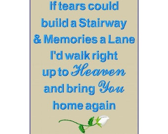 If tears could build a staiway Embroidery Design. Memorial Design. In Memory Wall Art Design.  Embroidery Pattern. Walk right up to Heaven