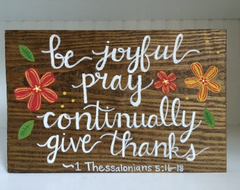 Be Joyful, Pray Continually, Give Thanks // hand painted wooden calligraphy sign