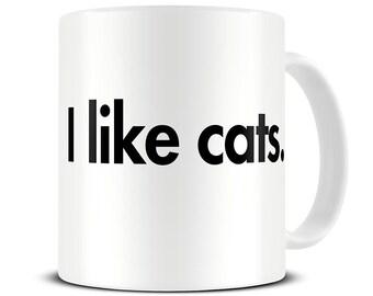 Cat Mug - I Like Cats Coffee Mug - Cat Lover Gift - Cat Gifts - MG328