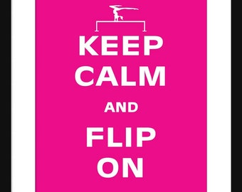 Keep Calm and Flip On– Flip - Gymnastics - Art Print - Keep Calm Art Prints - Posters