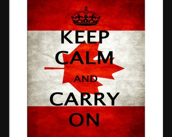 Keep Calm and Carry On - Canada - Flag - Art Print - Keep Calm Art Prints - Posters