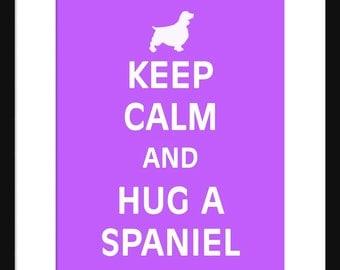 Keep Calm and Hug A Spaniel - Spaniel - Dog - Art Print - Keep Calm Art Prints - Posters